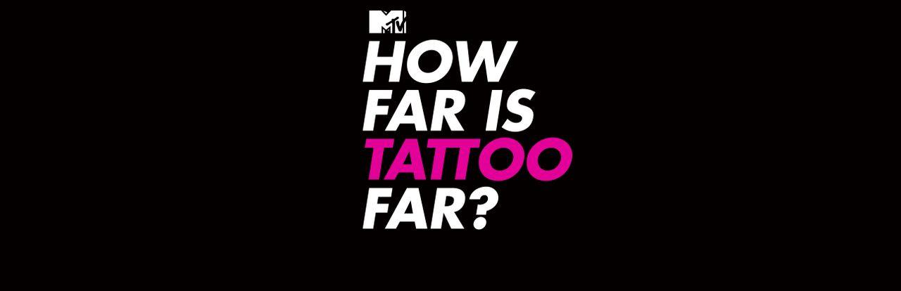 How Far Is Tattoo Far Series Homepage Mtvpress